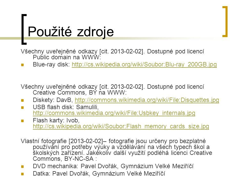 Použité zdroje Všechny uveřejněné odkazy [cit. 2013-02-02]. Dostupné pod licencí Public domain na WWW: